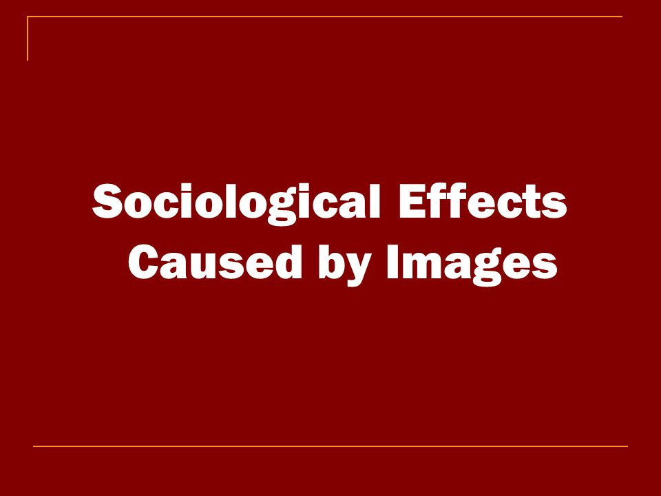 Sociological Effects Caused by Images