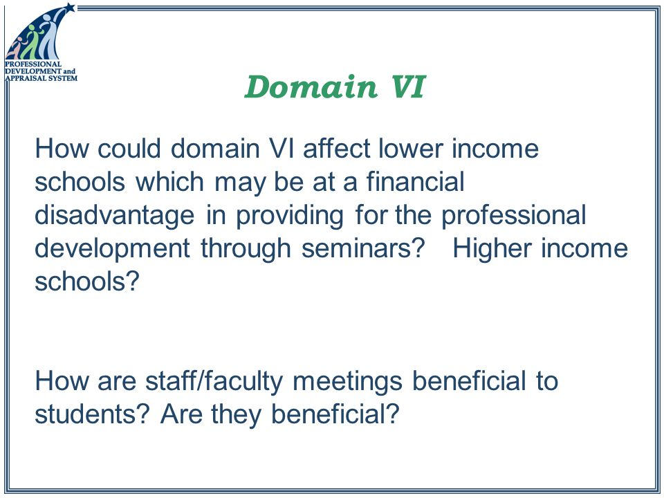 How could domain VI affect lower income schools which may be at a financial disadvantage in providing for the professional development through seminars.