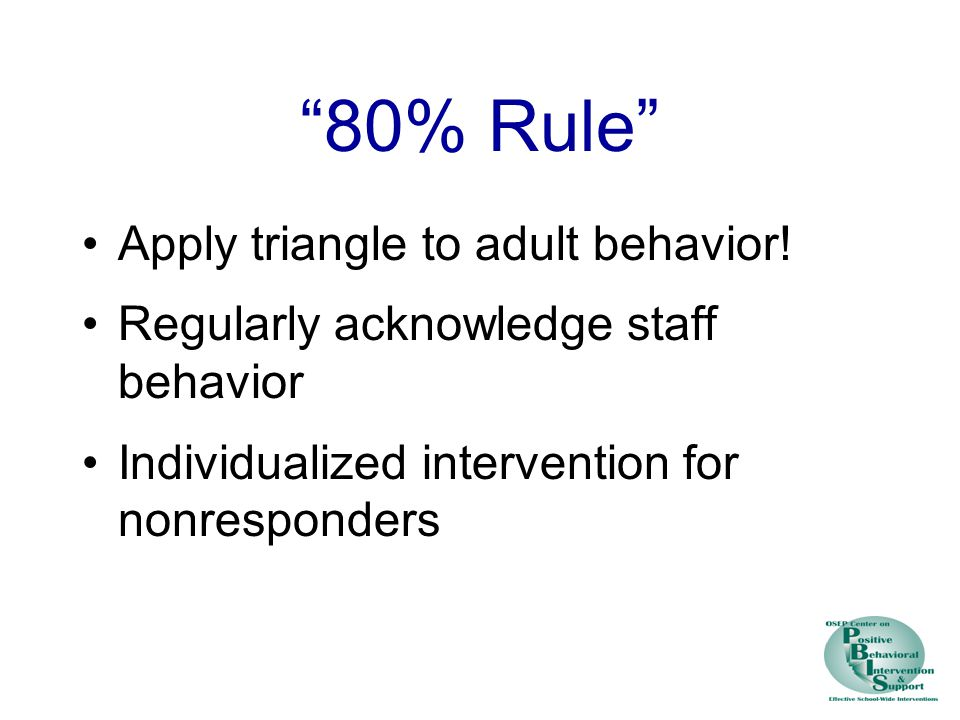 80% Rule Apply triangle to adult behavior.