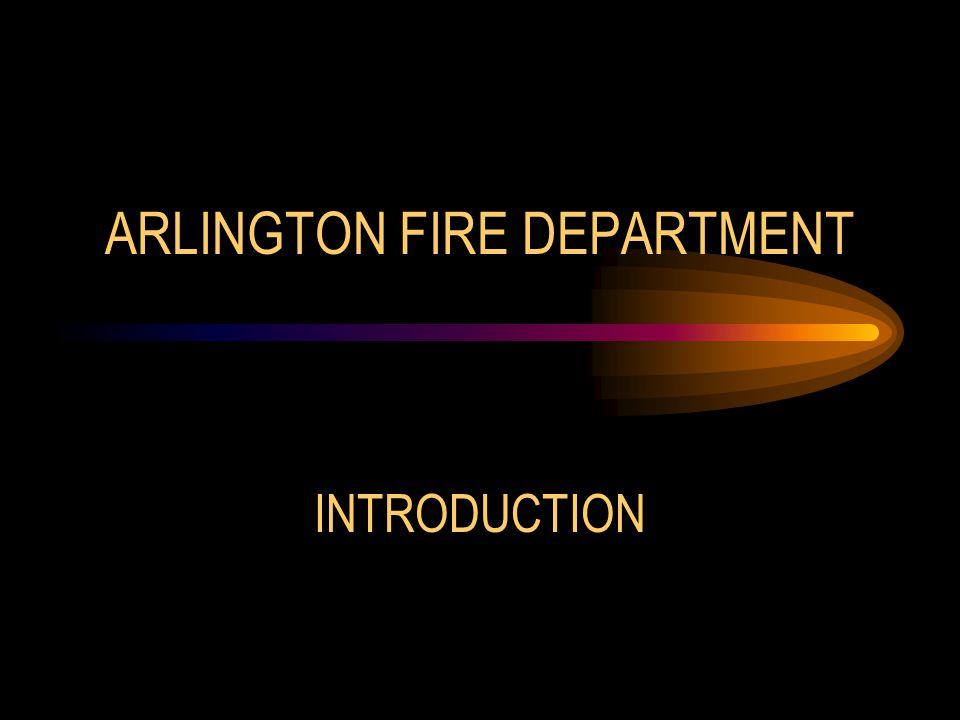 ARLINGTON FIRE DEPARTMENT INTRODUCTION