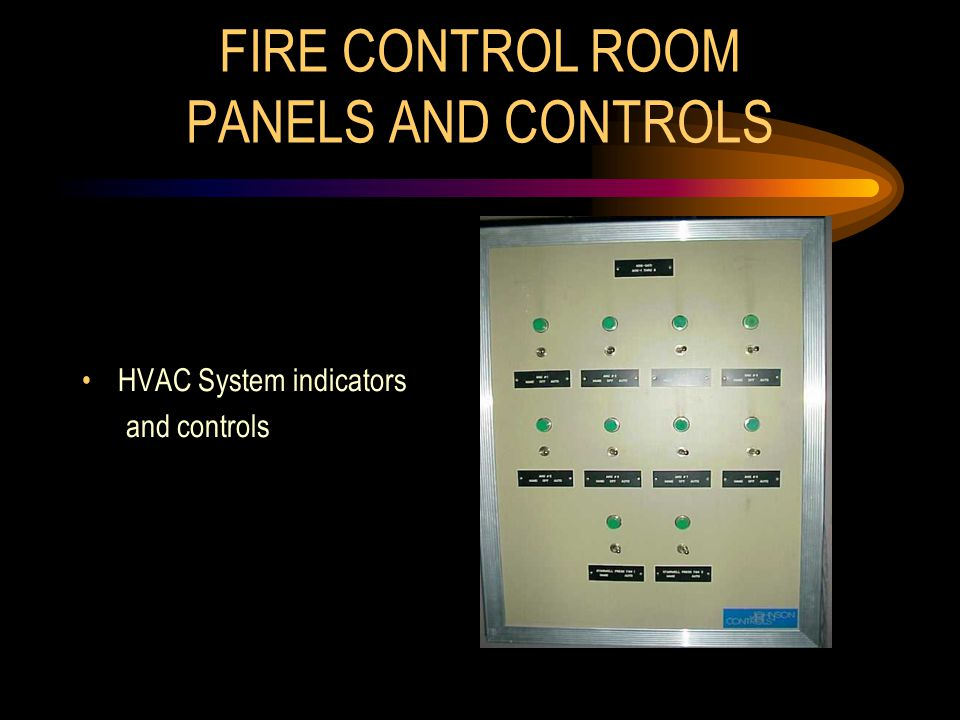 FIRE CONTROL ROOM PANELS AND CONTROLS HVAC System indicators and controls