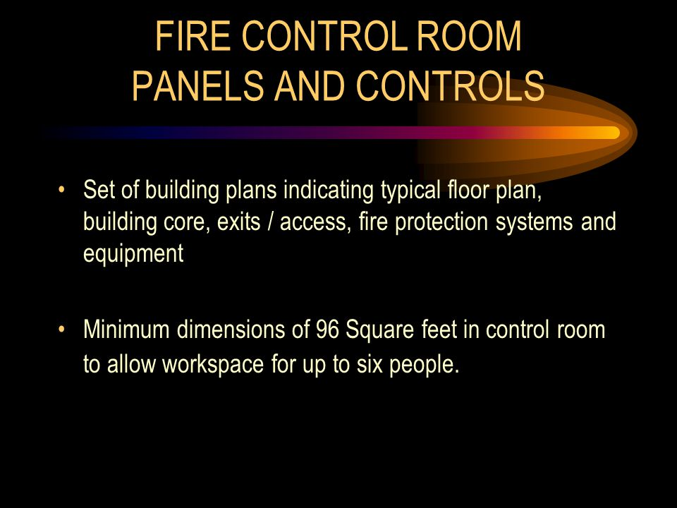 FIRE CONTROL ROOM PANELS AND CONTROLS Set of building plans indicating typical floor plan, building core, exits / access, fire protection systems and