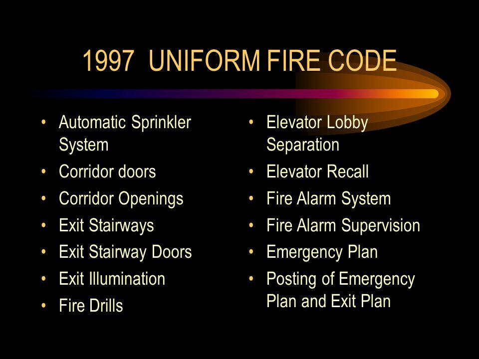 1997 UNIFORM FIRE CODE Automatic Sprinkler System Corridor doors Corridor Openings Exit Stairways Exit Stairway Doors Exit Illumination Fire Drills El