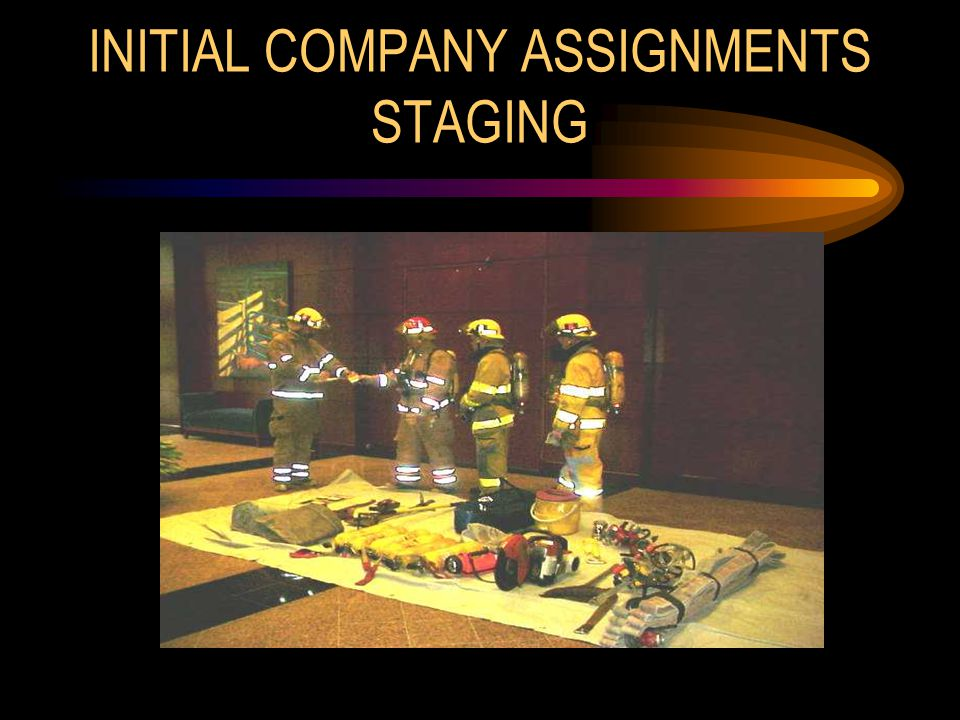 INITIAL COMPANY ASSIGNMENTS STAGING
