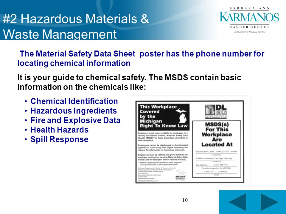 10 The Material Safety Data Sheet poster has the phone number for locating chemical information It is your guide to chemical safety.