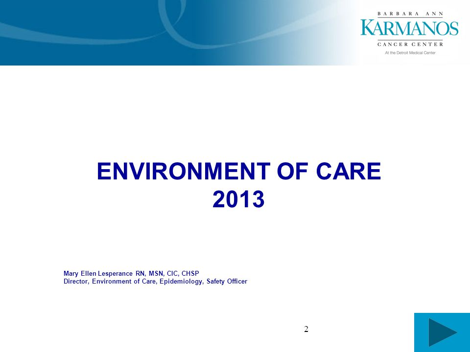 2 ENVIRONMENT OF CARE 2013 Mary Ellen Lesperance RN, MSN, CIC, CHSP Director, Environment of Care, Epidemiology, Safety Officer