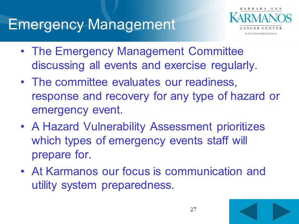 27 Emergency Management The Emergency Management Committee discussing all events and exercise regularly.