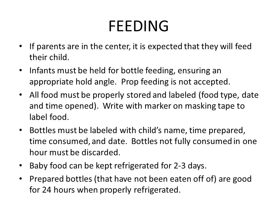 FEEDING If parents are in the center, it is expected that they will feed their child.