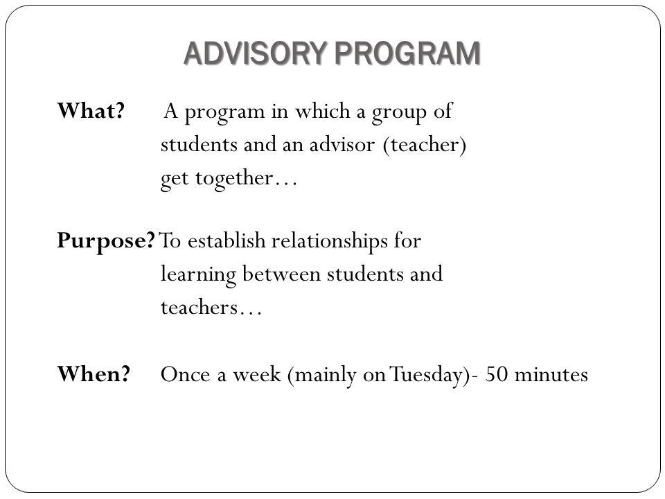 ADVISORY PROGRAM What.
