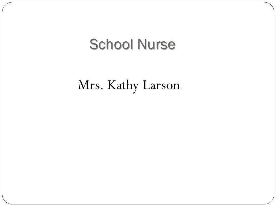 School Nurse Mrs. Kathy Larson