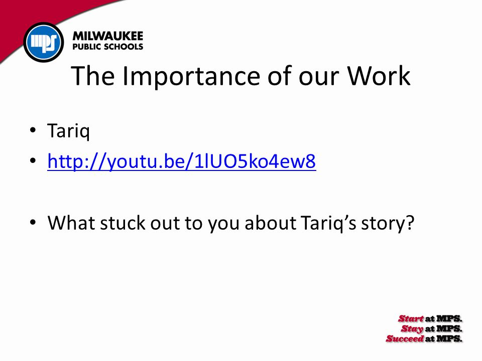 The Importance of our Work Tariq http://youtu.be/1lUO5ko4ew8 What stuck out to you about Tariq's story?