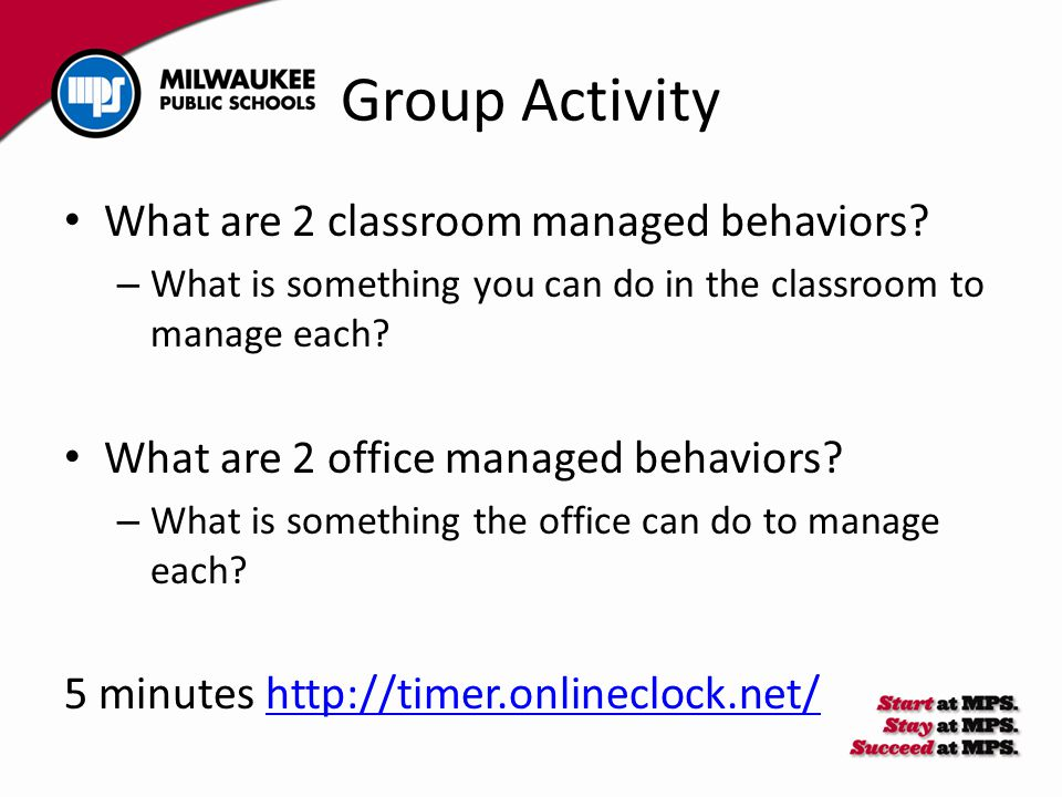 Group Activity What are 2 classroom managed behaviors.
