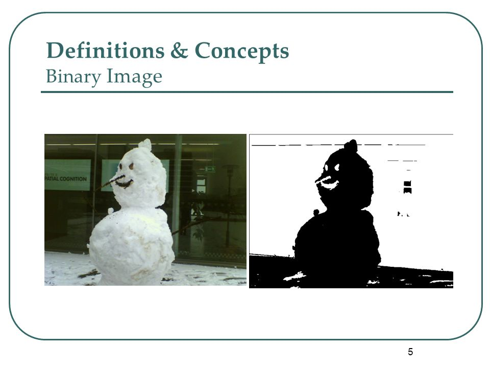 5 Definitions & Concepts Binary Image