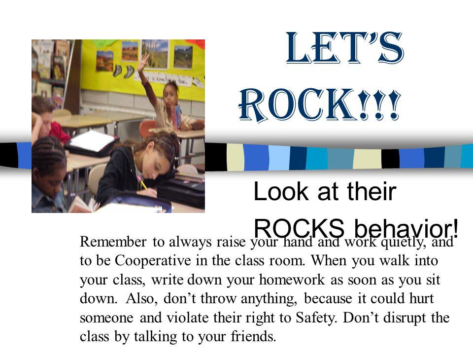 Let's rock!!. Look at their ROCKS behavior.