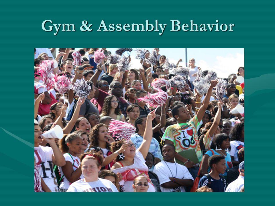 Gym & Assembly Behavior
