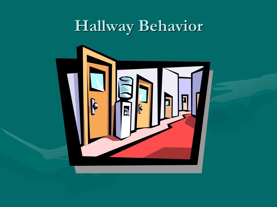 Hallway Behavior
