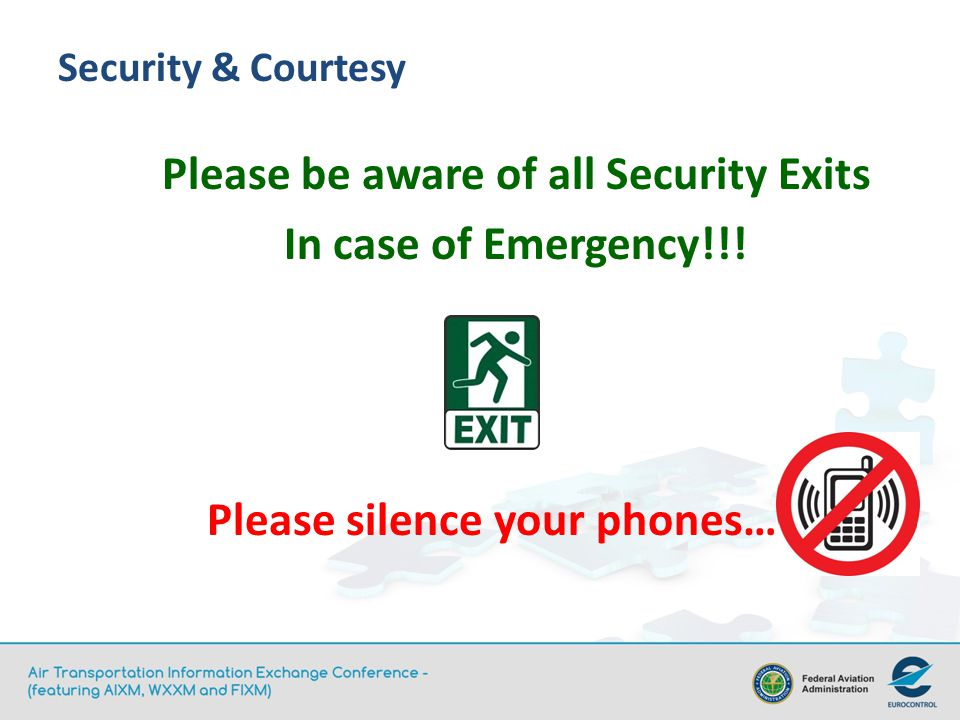 Security & Courtesy Please be aware of all Security Exits In case of Emergency!!.