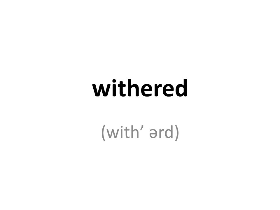 withered (with' ərd)