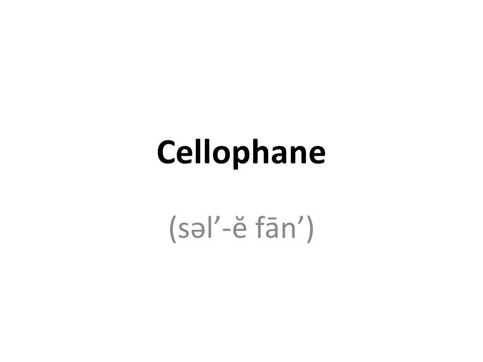 Cellophane (səl'-ĕ fān')
