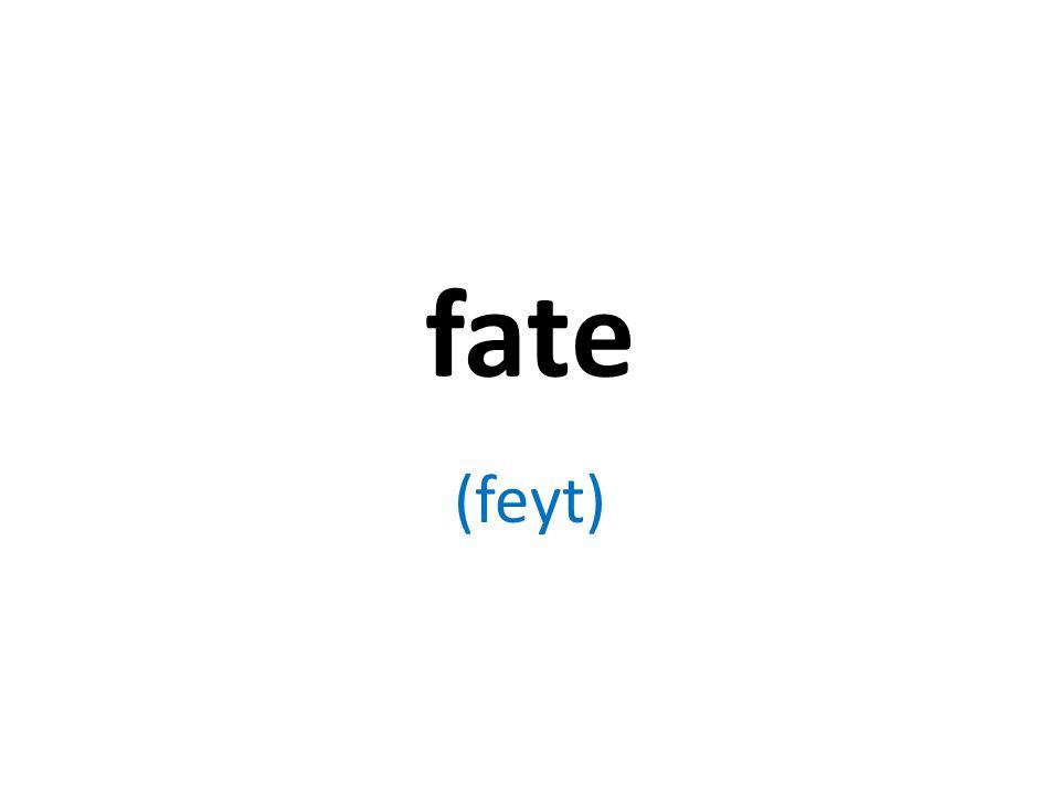fate (feyt)
