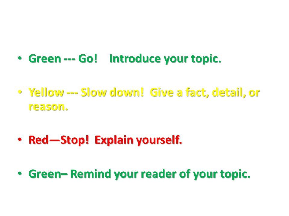 Green --- Go. Introduce your topic. Green --- Go.