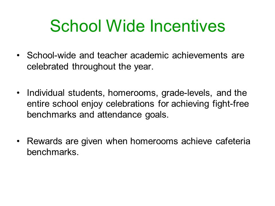 School Wide Incentives School-wide and teacher academic achievements are celebrated throughout the year.