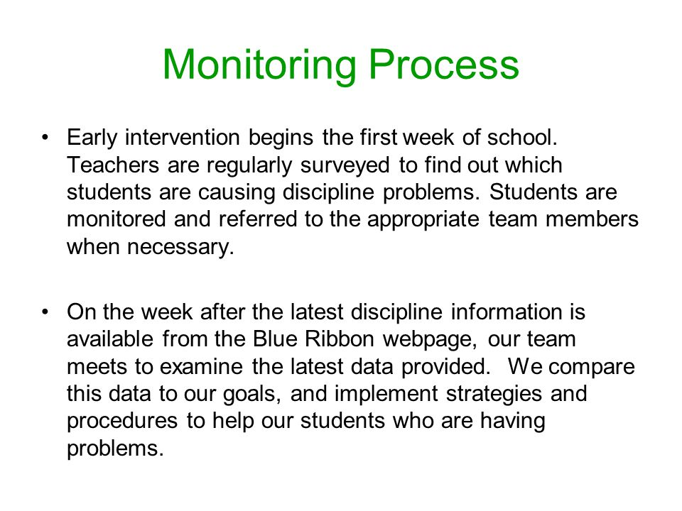 Monitoring Process Early intervention begins the first week of school.