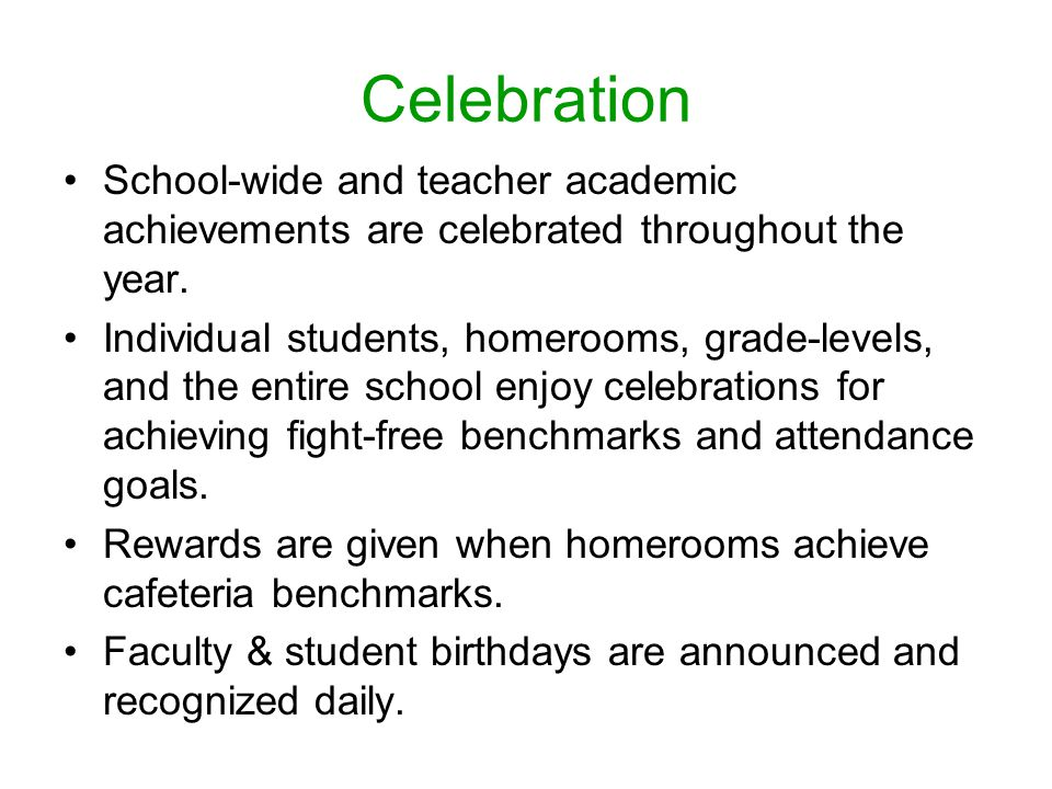 Celebration School-wide and teacher academic achievements are celebrated throughout the year.