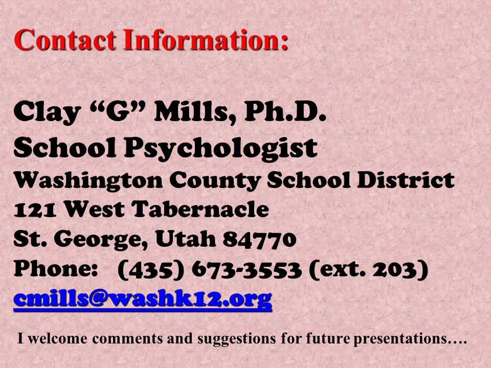Contact Information: cmills@washk12.org Contact Information: Clay G Mills, Ph.D.