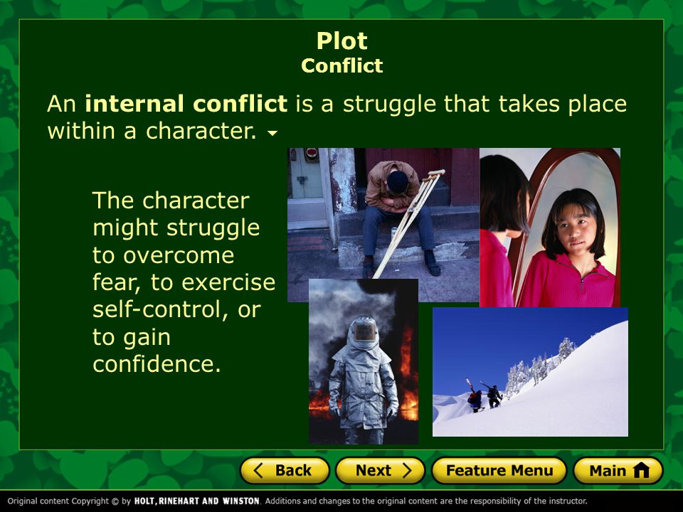 Plot Conflict An internal conflict is a struggle that takes place within a character.