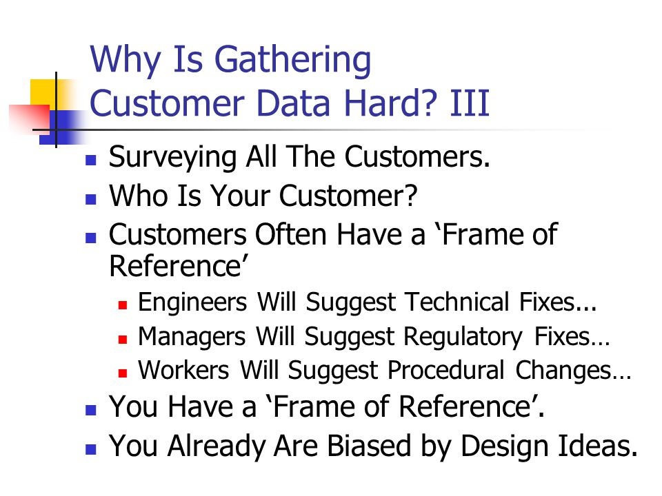 Why Is Gathering Customer Data Hard. III Surveying All The Customers.