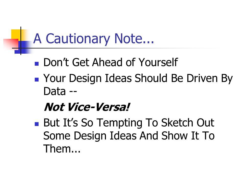 A Cautionary Note...