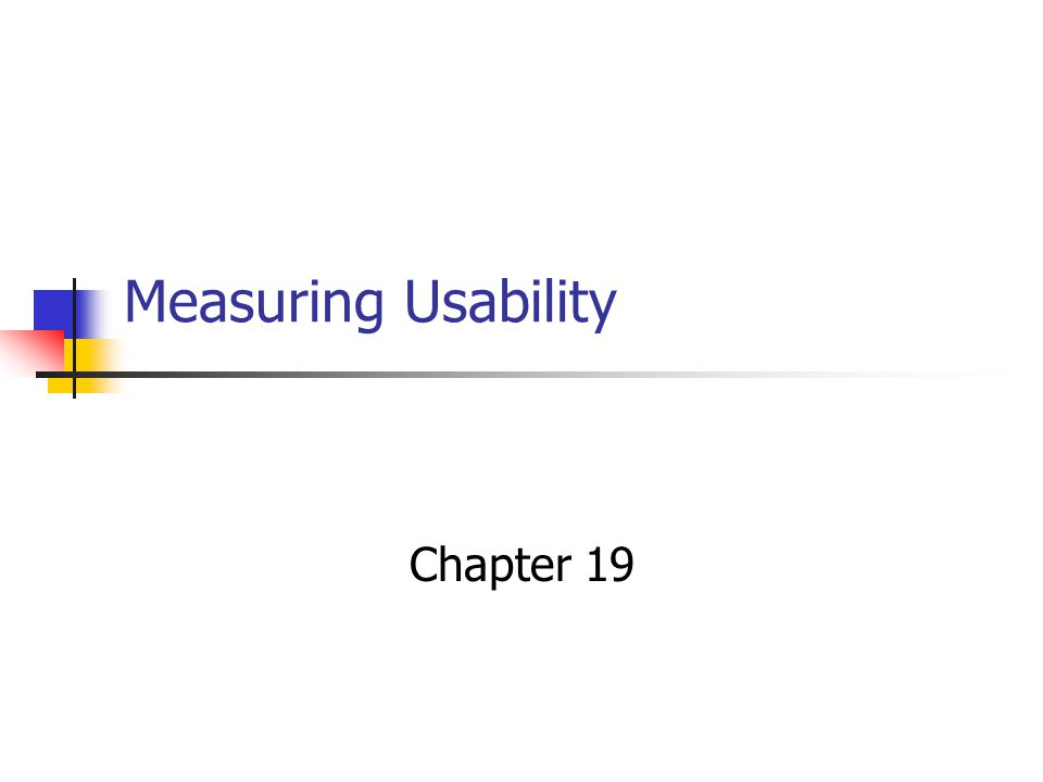 Measuring Usability Chapter 19