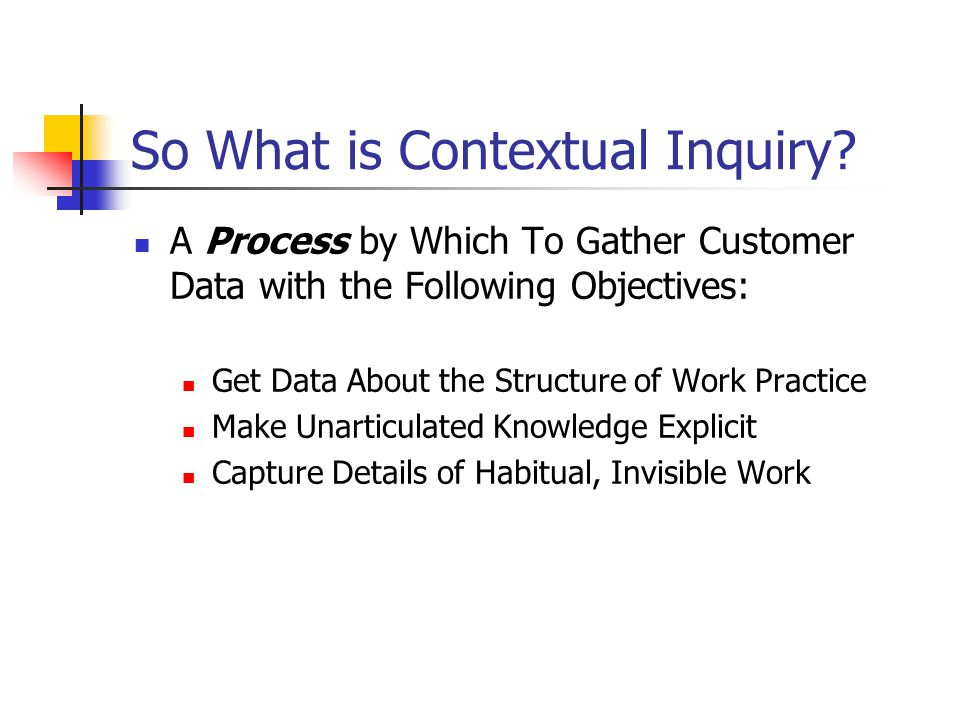 So What is Contextual Inquiry.