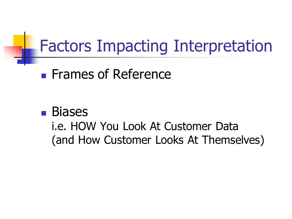 Factors Impacting Interpretation Frames of Reference Biases i.e.