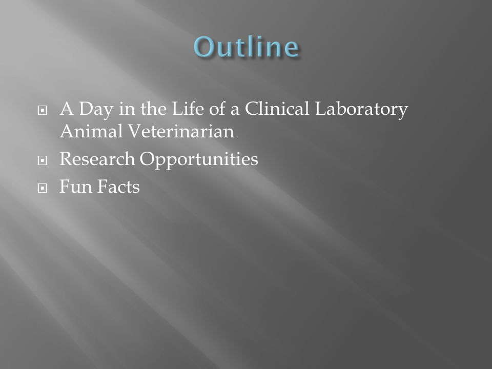  Provide for the health and well-being of animals used in research and testing Laboratory Animal Medicine  Study of biology and disease in animal models to improve human and animal health Comparative Medicine Research