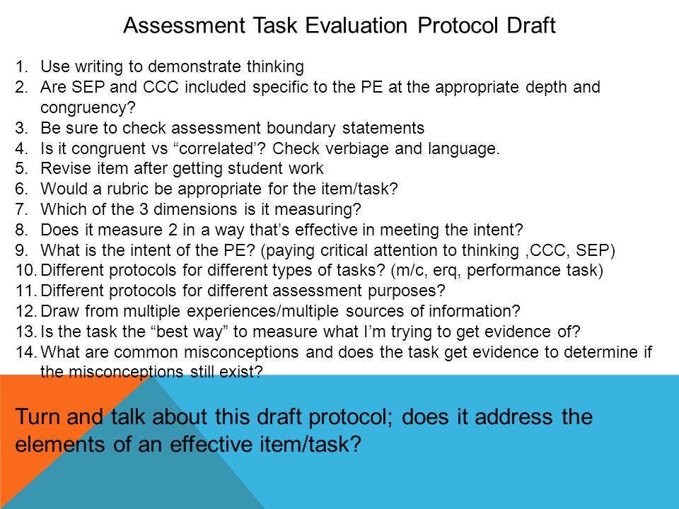 Assessment Task Evaluation Protocol Draft 1.Use writing to demonstrate thinking 2.Are SEP and CCC included specific to the PE at the appropriate depth