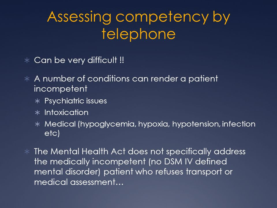 Assessing competency by telephone  Can be very difficult !.