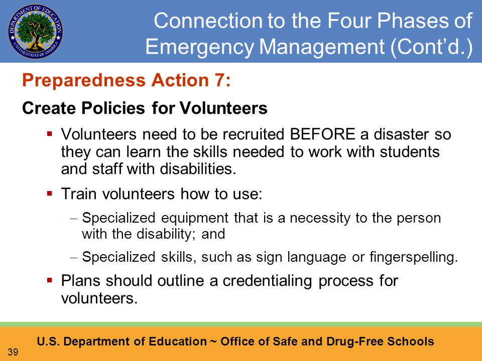 U.S. Department of Education ~ Office of Safe and Drug-Free Schools 39 Connection to the Four Phases of Emergency Management (Cont'd.) Preparedness Ac