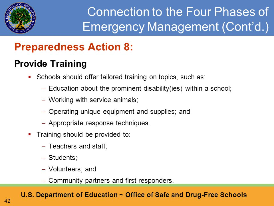 U.S. Department of Education ~ Office of Safe and Drug-Free Schools 42 Connection to the Four Phases of Emergency Management (Cont'd.) Preparedness Ac