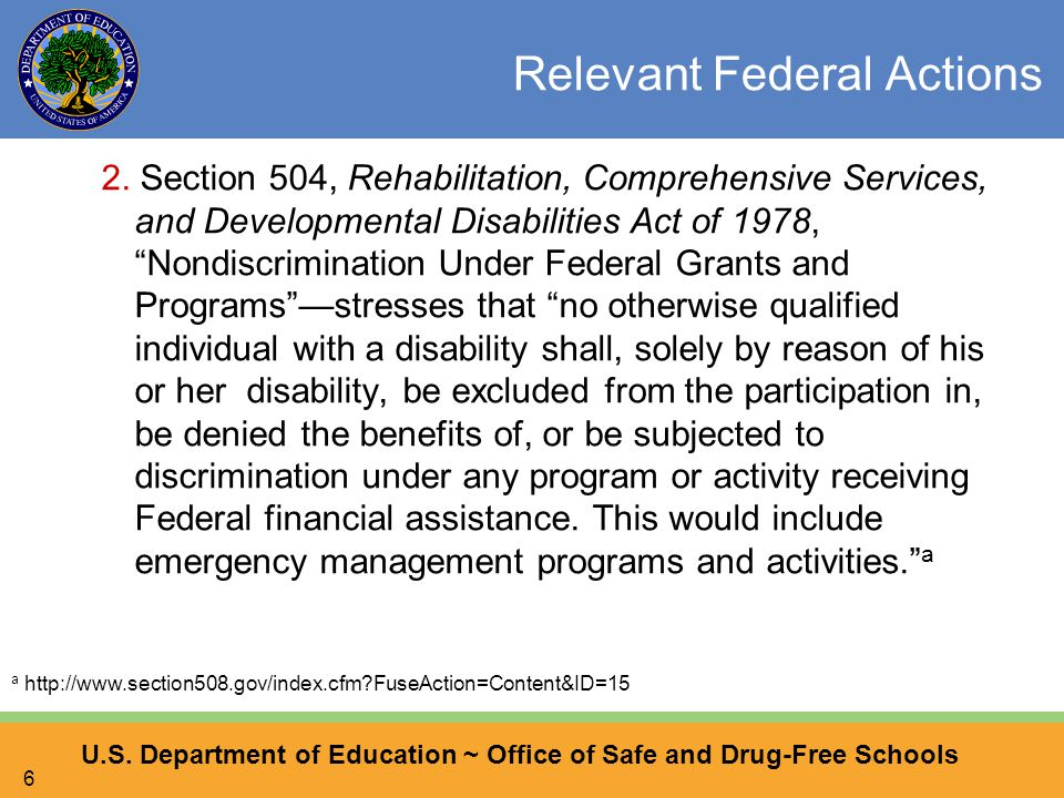 U.S. Department of Education ~ Office of Safe and Drug-Free Schools 6 Relevant Federal Actions 2.