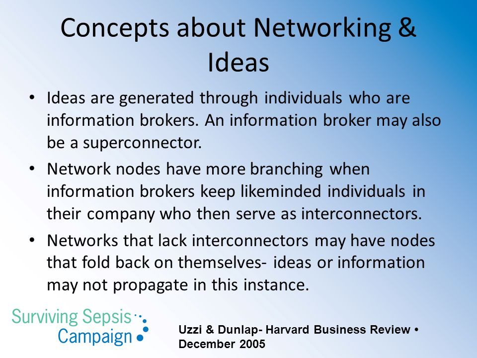 Concepts about Networking & Ideas Ideas are generated through individuals who are information brokers.