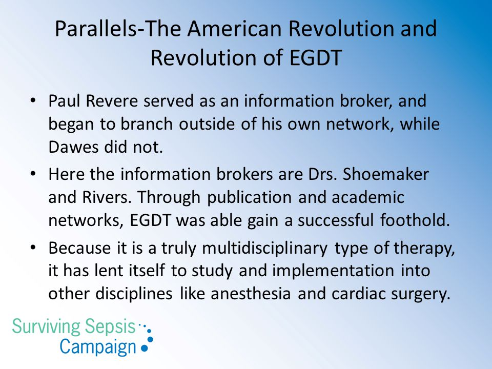 Parallels-The American Revolution and Revolution of EGDT Paul Revere served as an information broker, and began to branch outside of his own network, while Dawes did not.