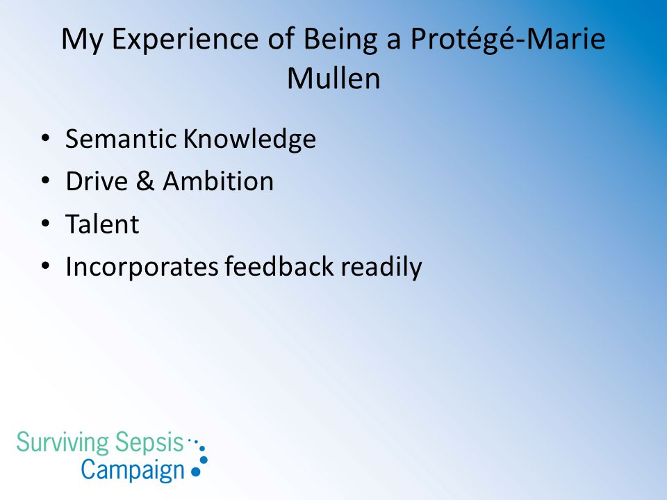 My Experience of Being a Protégé-Marie Mullen Semantic Knowledge Drive & Ambition Talent Incorporates feedback readily