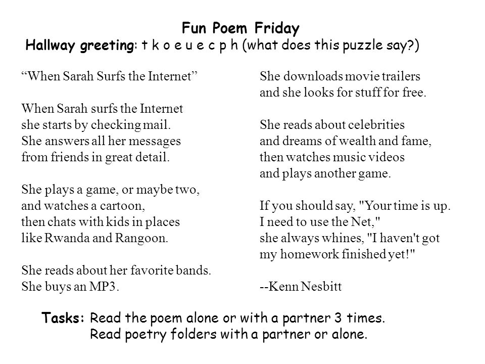 Fun Poem Friday Hallway greeting: t k o e u e c p h (what does this puzzle say ) She downloads movie trailers and she looks for stuff for free.
