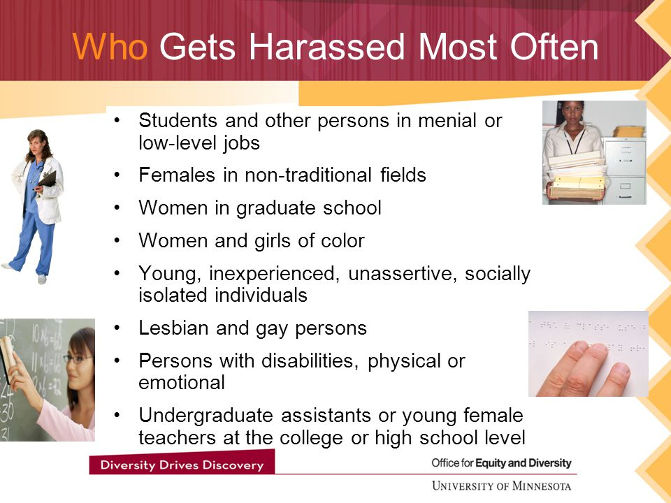 Who is Most Likely to Be Harassed 62% of female college students and 61% of male college students report having been sexually harassed at their university.