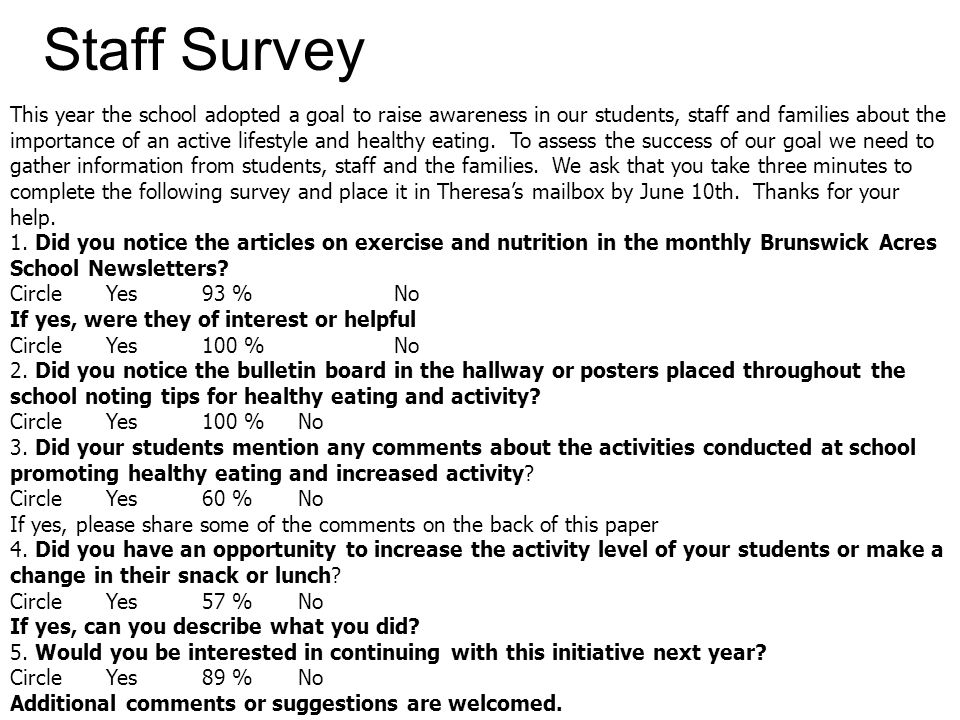 Staff Survey This year the school adopted a goal to raise awareness in our students, staff and families about the importance of an active lifestyle an