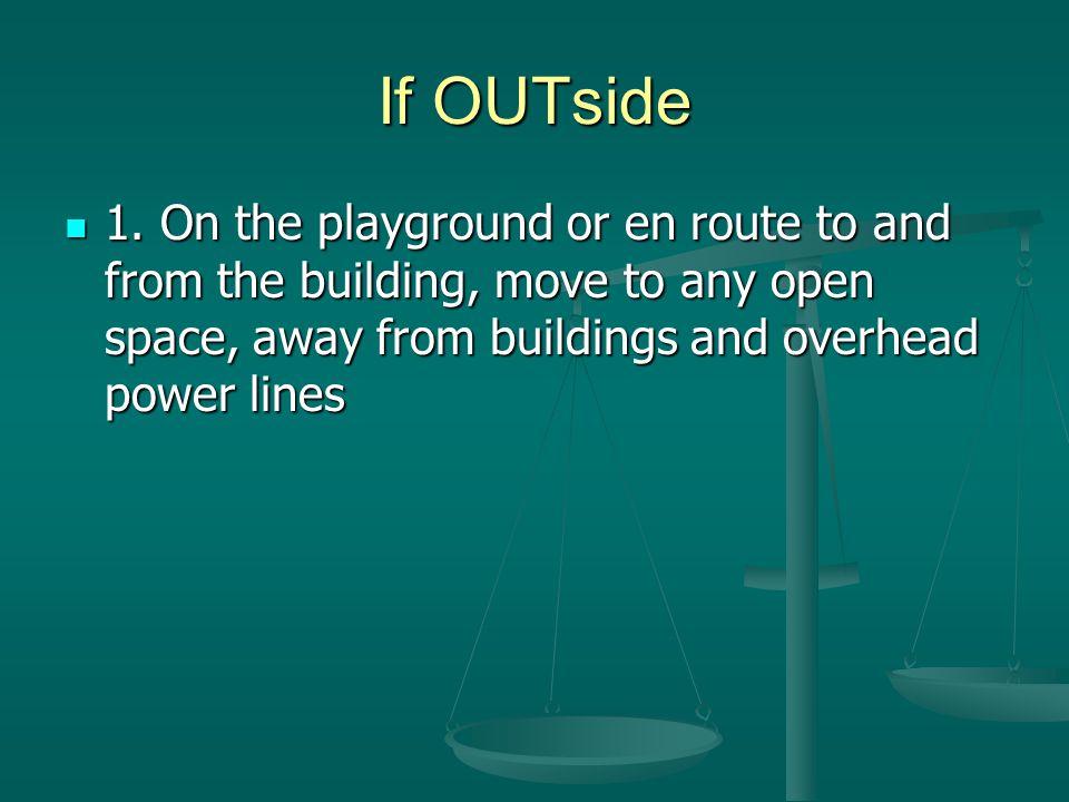 If OUTside 1.