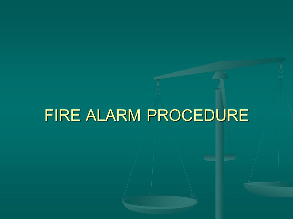 FIRE ALARM PROCEDURE