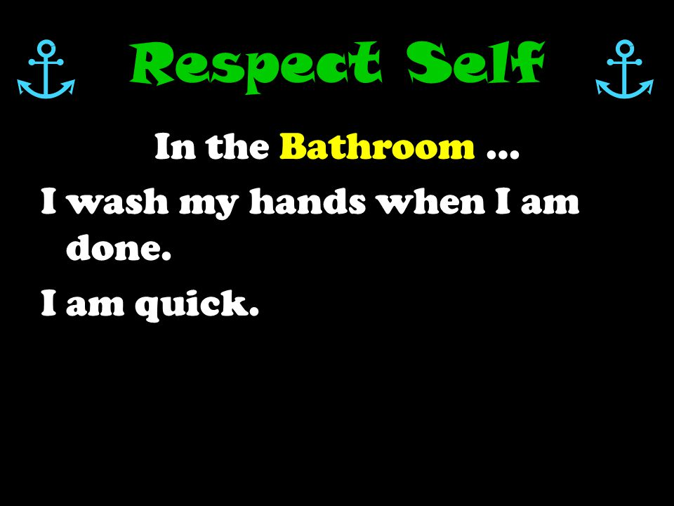 Tolbert's Bathrooms How can I show RESPECT in the bathroom